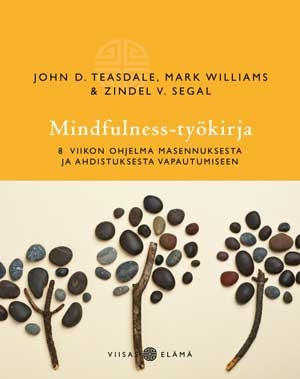 John D. Teasdale & Mark Williams & Zindel Segal: Mindfulness-työkirja