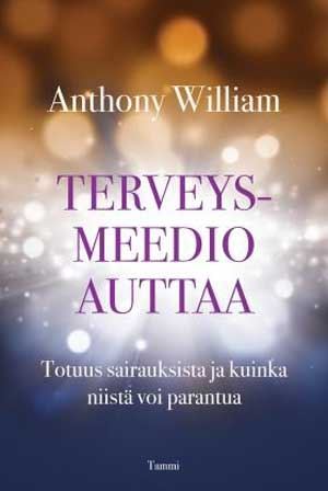 Anthony William: Terveysmeedio auttaa